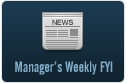 Manager's Weekly FYI